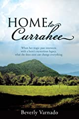 Home to Currahee: When her tragic past intersects with a hero's mysterious legacy, what she does next can change everything Kindle Edition