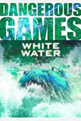 White Water (Dangerous Games) Kindle Edition