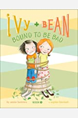 Ivy and Bean Bound to Be Bad (Ivy + Bean Book 5) Kindle Edition