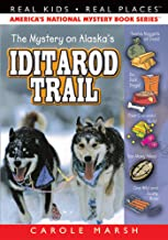 The Mystery on the Iditarod Trail (Real Kid! Real Places! Book 8)