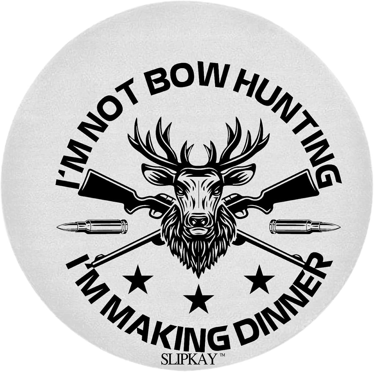 Im Not Bow Hunting Large special price Round Dinner Max 48% OFF Rug Making