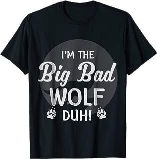 I'm The Big Bad Wolf Duh! Funny Halloween Costume Shirt