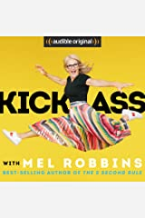 """Kick Ass with Mel Robbins: Life-Changing Advice from the Author of """"The 5 Second Rule"""" Audible Audiobook"""