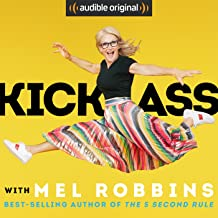 "Kick Ass with Mel Robbins: Life-Changing Advice from the Author of ""The 5 Second Rule"""