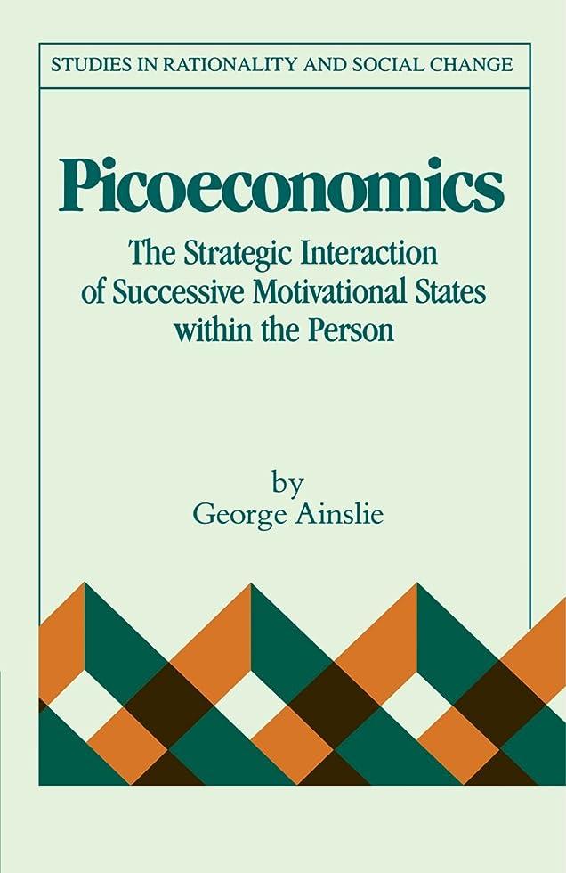 請求書楽しい未亡人Picoeconomics: The Strategic Interaction of Successive Motivational States within the Person (Studies in Rationality and Social Change)
