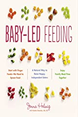 Baby-Led Feeding: A Natural Way to Raise Happy, Independent Eaters Kindle Edition