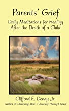 Parents' Grief: Daily Meditations for Healing After the Death of a Child