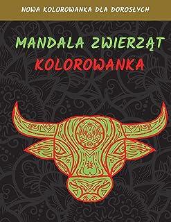 Mandale Zwierząt Kolorowanka: Odstresowujące Wzory Zwierząt, Kolorowanka Dla Doroslych