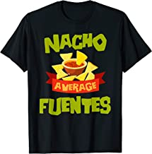 NACHO AVERAGE FUENTES Funny Birthday Personalized Surname T-Shirt