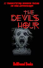 The Devil's Hour: 17 Terrifying Horror Tales in one Anthology!