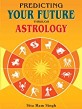 Predicting Your Future Through Astrology (English Edition)