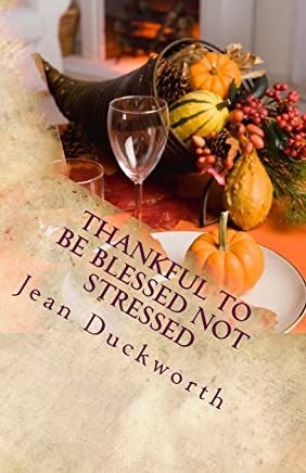 Thankful to Be Blessed Not Stressed: The Guilty Mommy Thanksgiving Survival Guide