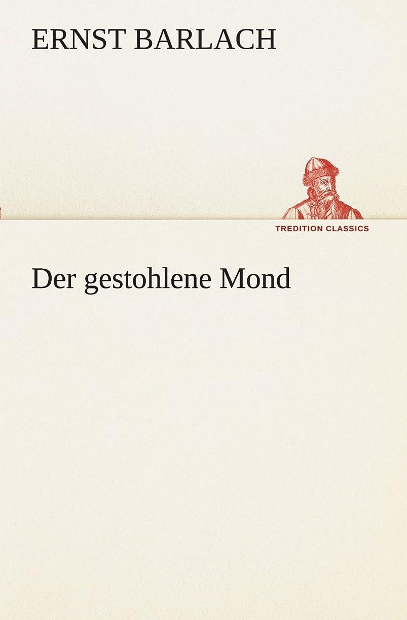 将来のプロフェッショナル委託Der Gestohlene Mond (TREDITION CLASSICS)