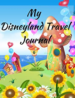 My Disneyland Travel Journal: A Colorful Theme Fun Kids Vacation Activity Guide Book Planner Diary Notebook Log Organizer for Children with Autograph ... Daily Experiences for Boys, Girls Teens
