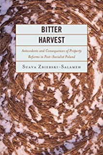 Bitter Harvest: Antecedents and Consequences of Property Reforms in Postsocialist Poland