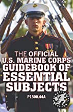The Official US Marine Corps Guidebook of Essential Subjects: Every Marine's Manual of Vital Skills, History, and Knowledge - Pocket/Travel Size, ... (Carlile Military Library Historical)
