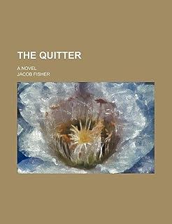 The Quitter; A Novel