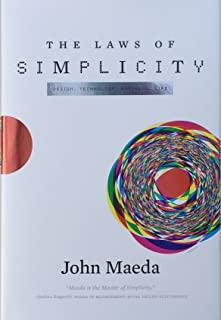 The Laws of Simplicity (Simplicity: Design, Technology, Business, Life)