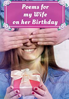Poems for my Wife on her Birthday: Poetry written for your wife by you, with a little help from us
