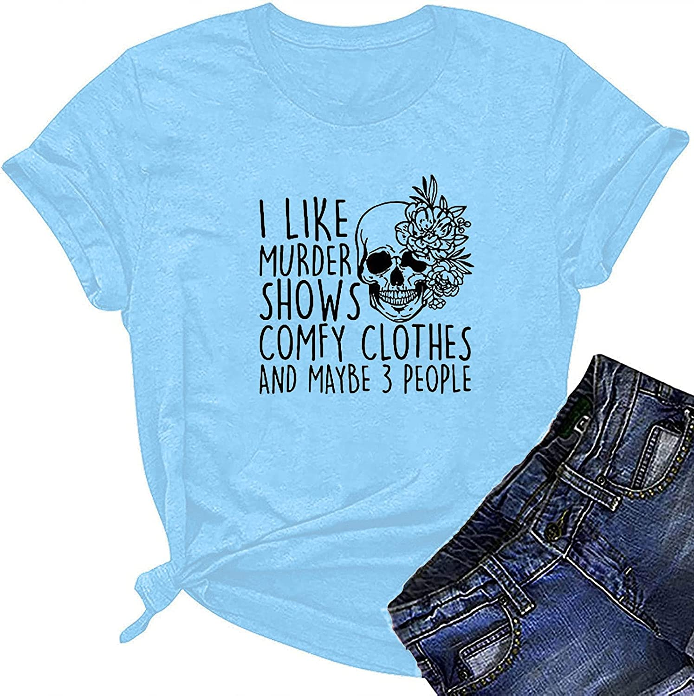 Women's Fashion Blouse Casual Round Neck Short-Sleeved Skull Flower Letter Printed T-Shirt Tops, I Like Murder Shows