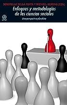 Enfoques y metodologías en las Ciencias Sociales.Una perspe