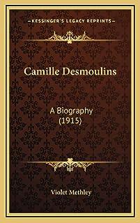 Camille Desmoulins: A Biography (1915)
