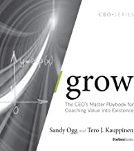 Grow: The CEO's Master Playbook for Coaching Value into Existence