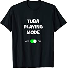 Tuba Playing Mode On Funny Best Gift Music Band Player T-Shirt