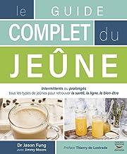 Le guide complet du jeûne (Guides pratiques) (French Edition)
