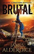 BRUTAL: An Epic Grimdark Fantasy (BRUTAL SAGA Book 1)