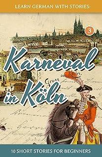 Learn German with Stories: Karneval in Köln – 10 Short Stories for Beginners: 3