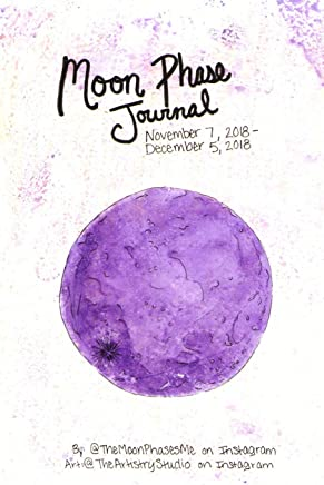 November 7, 2018 - December 5, 2018 Moon Phase Journal