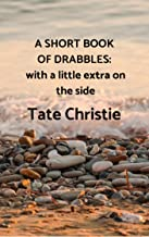 A Short Book of Drabbles: with a little extra on the side