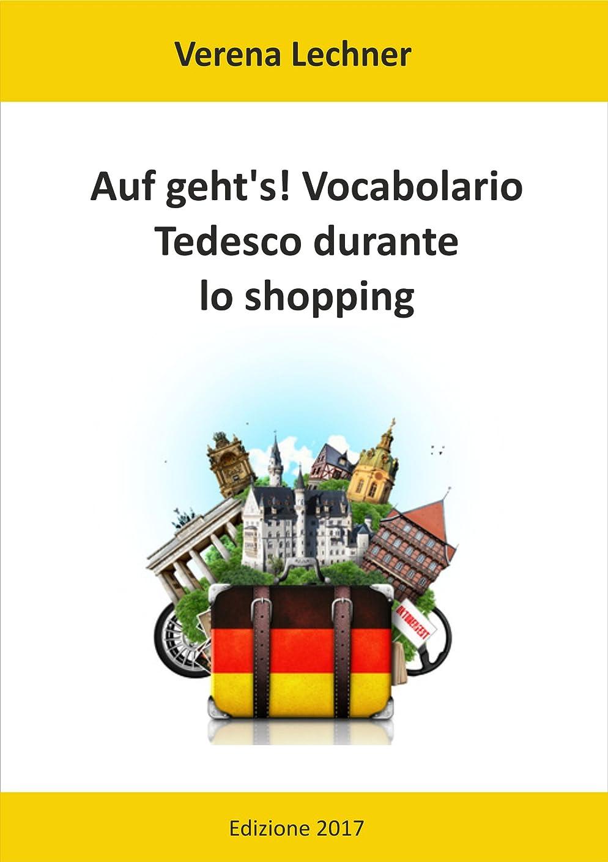 埋め込むケージ含意Auf geht's! Vocabolario Tedesco durante lo shopping (Italian Edition)