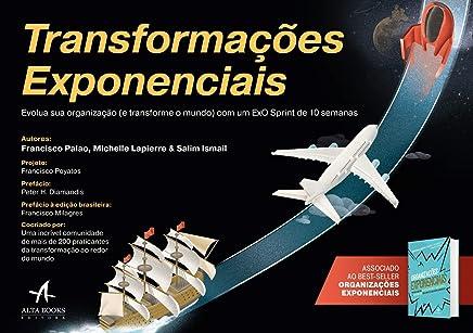Transformações Exponenciais: Evolua sua Organização (e Transforme o Mundo) com um ExO Sprint de 10 Semanas