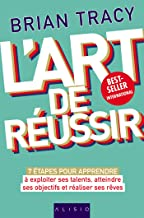 L'art de réussir (French Edition)