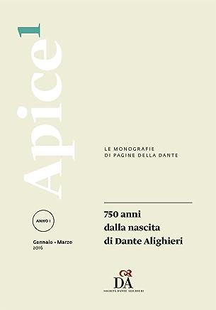 750 anni dalla nascita di Dante Alighieri [Apice 1/2016]