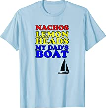 Nachos Lemon Dad's Boats Funny Step Brothers Hoes T-Shirt