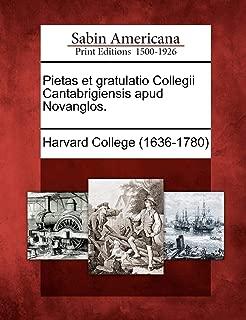 Pietas et gratulatio Collegii Cantabrigiensis apud Novanglos. (Latin Edition)