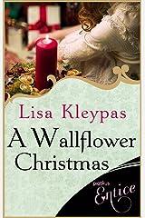 A Wallflower Christmas: a perfect seasonal novella for fans of Lisa Kleypas' Wallflowers series (The Wallflowers Book 5) Kindle Edition