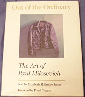 Out of the Ordinary: The Art of Paul Milosevich