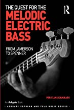 The Quest for the Melodic Electric Bass: From Jamerson to Spenner (Ashgate Popular and Folk Music Series)