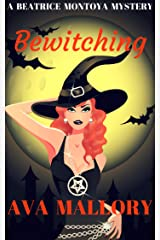 Bewitching (A Beatrice Montoya Mystery Book 1) Kindle Edition