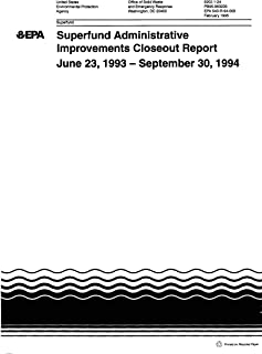 Superfund Administrative Improvements Closeout Report June 23 1993-september 30 1994