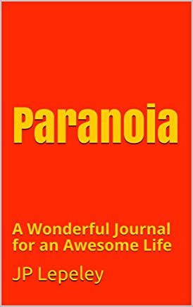 Paranoia: A Wonderful Journal for an Awesome Life (English Edition)