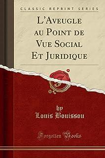 L'Aveugle Au Point de Vue Social Et Juridique (Classic Reprint)