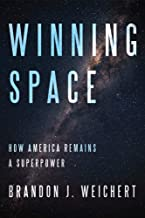 Winning Space: How America Remains a Superpower