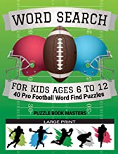 Word Search for Kids Ages 6 to 12: 40 Pro Football Word Find Puzzles - Large Print