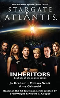 STARGATE ATLANTIS: Inheritors (Book 6 in the Legacy series) (Stargate Atlantis: Legacy series)