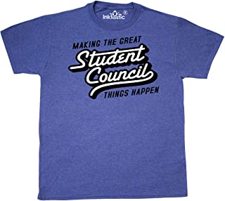 Making The Great Student Council Things Happen T-Shirt